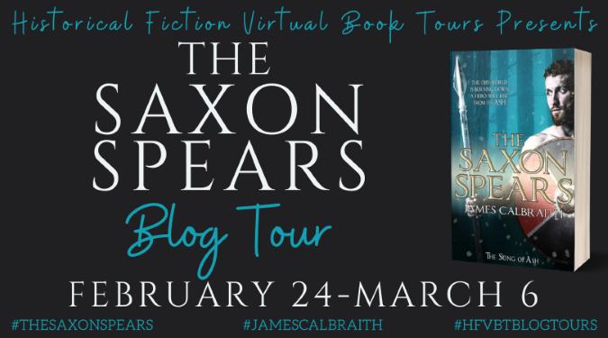 #BLOGTOUR | The Saxon Spears – James Calbraith @eadingas@hfvbt #amreading #bookblogger #bookworm #bookreview #historicalfiction #TheSaxonSpears #JamesCalbraithHFVBTBlogTours